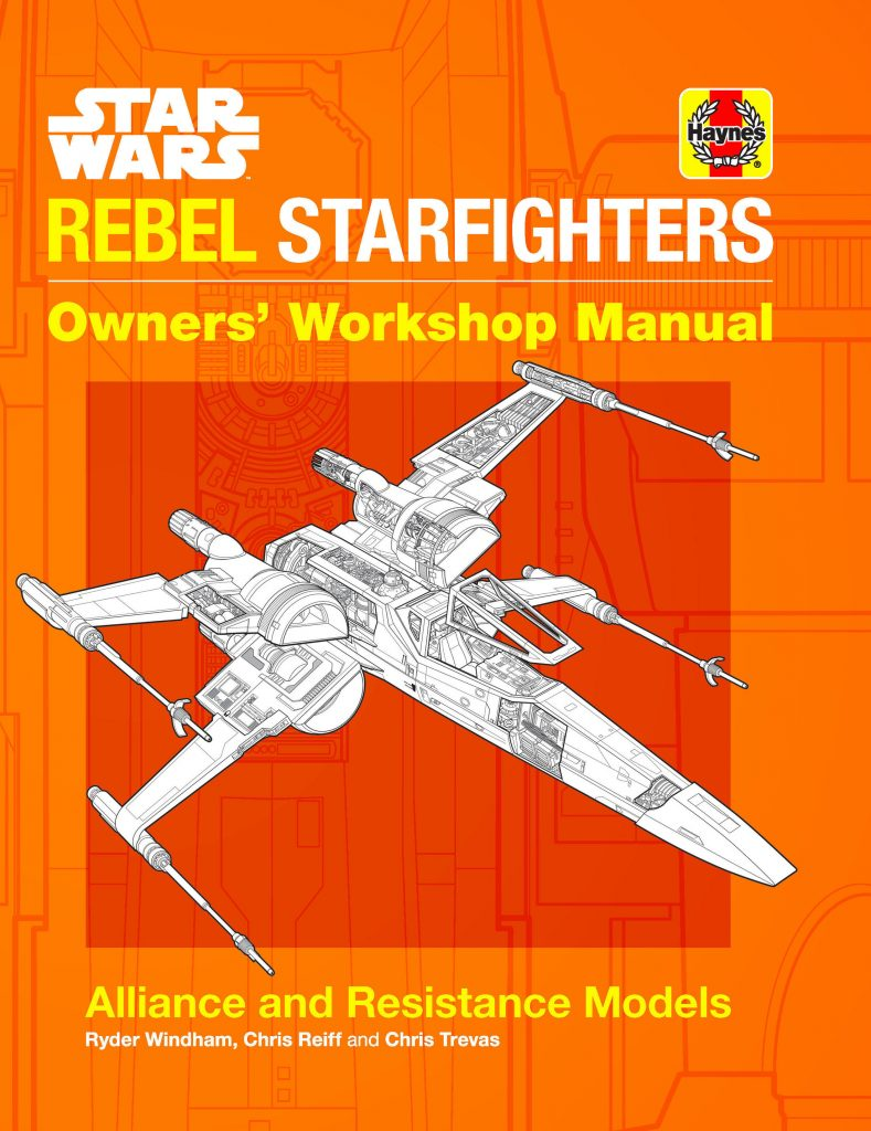 star wars rebel starfighters owners workshop manual 789x1024 Out Today: Star Wars: Rebel Starfighters Owners' Workshop Manual