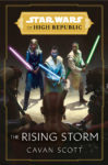 star wars the high republic rising storm cover reveal 043ns 99x150 See the Cover Art for Star Wars: The High Republic: The Rising Storm   Exclusive Reveal | StarWars.com